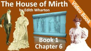 Book 1 - Chapter 06 - The House of Mirth by Edith Wharton