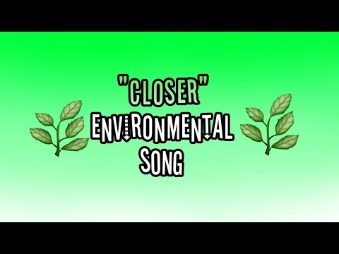 """Closer"" environmental song. (School project Springfield)"
