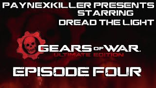 paynexkiller plays Gears of War Ultimate Edition (Episode Four)