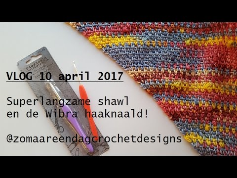 Vlog 10042017 Eindeloze Shawl En De Wibra Haaknaald Youtube