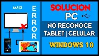 ✔SOLUCIÓN: Mi PC No Reconoce mi TABLET | CELULAR 🖥📺