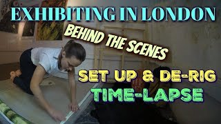 EXHIBITING in LONDON - BEHIND THE SCENES, from SET UP to DE-RIG