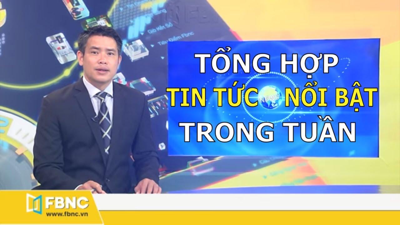 Tổng hợp tin tức Việt Nam nổi bật nhất trong tuần | Bản tin cuối tuần ngày 12/4/2020
