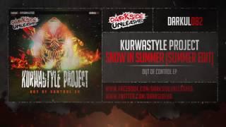 Kurwastyle Project - Snow In Summer (Summer Edit)
