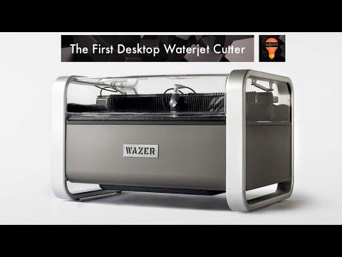 Wazer - The First Desktop Waterjet Cutter