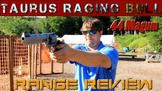 Taurus Raging Bull .44 Magnum Range Review