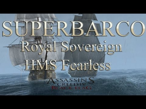 SUPERBARCO - Royal Sovereign y HMS Fearless Assasin´s Creed IV Black Flag.