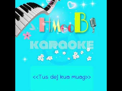 Tus dej kua muag - karaoke