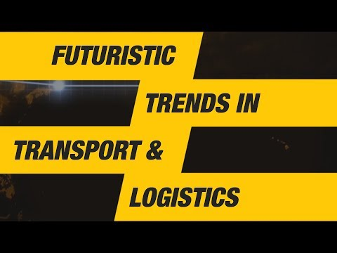 Futuristic Trends in Transport & Logistics