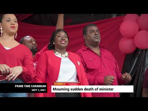 MOURING DOMINICA MP WHO DIED SUDDENLY