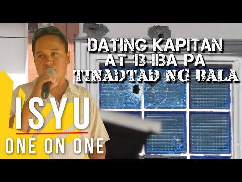 Dating Kapitan at 13 iba pa, Tinadtad ng Bala | Isyu One on One