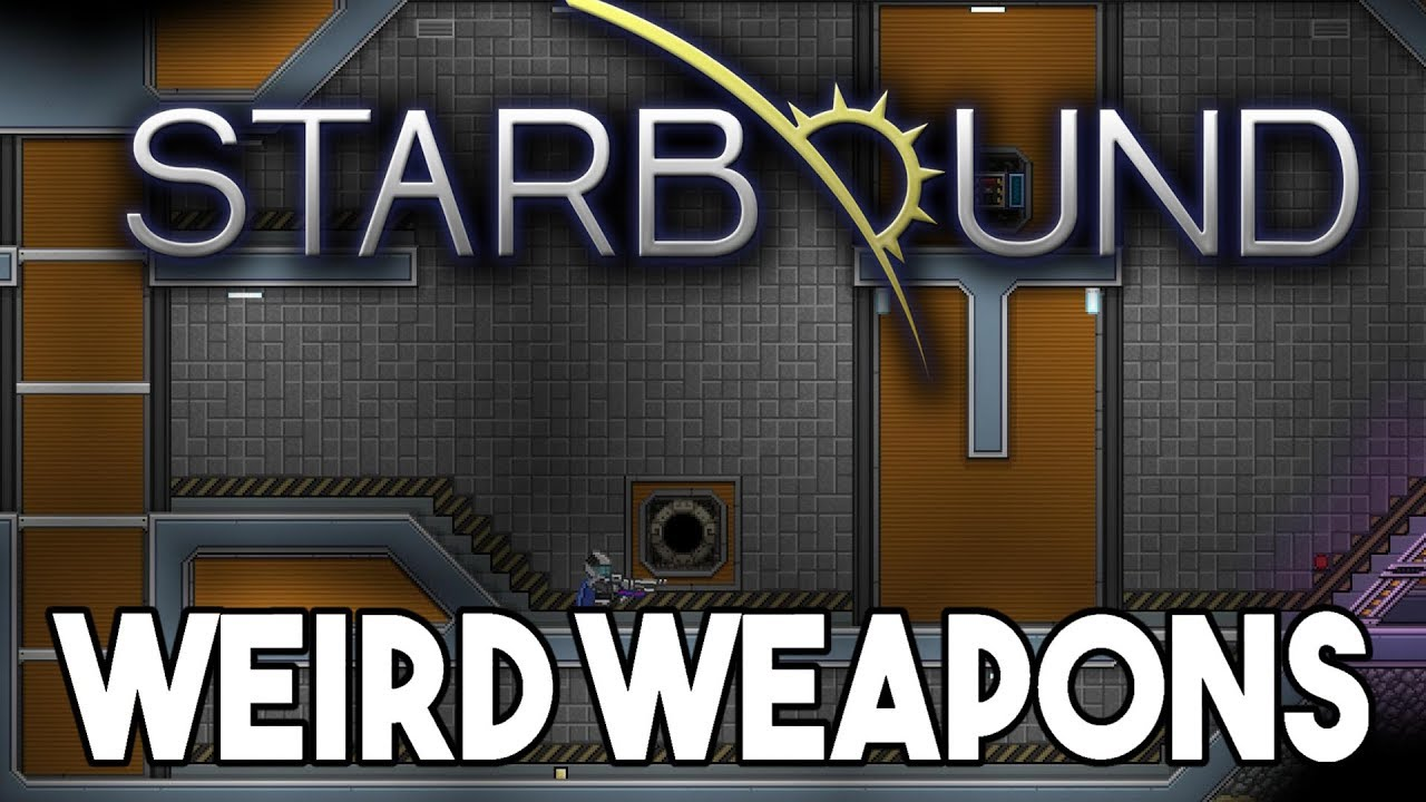 Starbound Custom Creations: Weird Weapons!