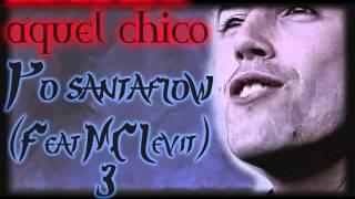 Aquel chico-santaflow- versión 3