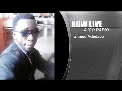 Ahmed Adedapo LIVE on A.Y.O RADIO STATION UK