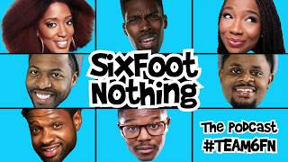 Episode 10: THE SIX FOOT NOTHING PODCAST