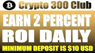 crypto300club com   Passive Bitcoin Trading   Earn 2 Percent Daily