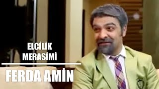 Ferda Amin Elcilik merasimi