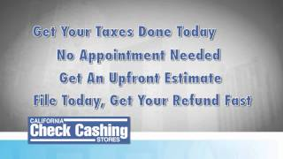 File Your Taxes and Get Your Refund Fast at California Check Cashing
