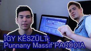 Így készült a Punnany Massif paródia