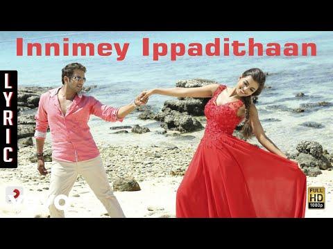 Innimey Ippadithaan - Title Track Lyric | Santhanam, Ashna Zaveri