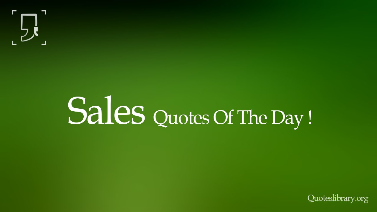 Sales Quote Of The Day Sales Quote Of The Day  Youtube