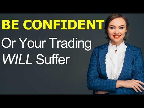 Lack Of Confidence Will Kill Your Trading Dreams