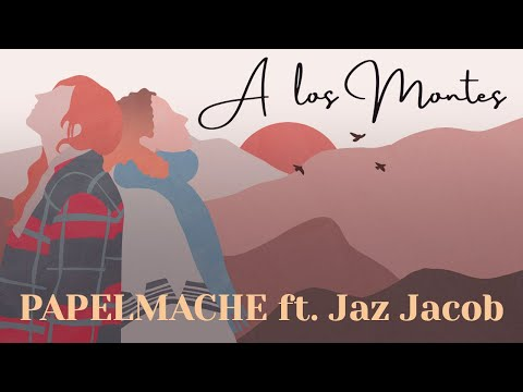 PAPELMACHE ft. Jaz Jacob - A Los Montes (Videoclip Oficial)