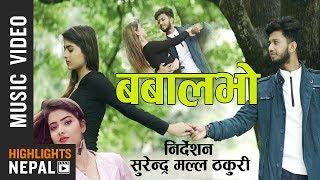 Babal Vo Babal Vo - New Nepali Pop Song 2017/2074 | Naryan Acharya