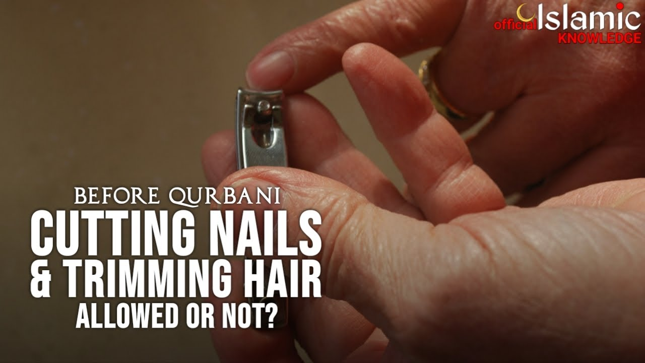 CUTTING NAILS & TRIMMING HAIR BEFORE EID UL ADHA (QURBANI) ARE ALLOWED OR  NOT