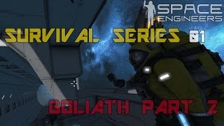 Space Engineers - Survival SE2 - Ep13 BUILDING GOLIATH PART 2