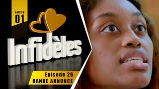 INFIDELES - Saison 1 - Episode 26 : la bande annonce