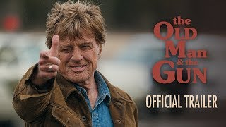 THE OLD MAN & THE GUN | Official Trailer [HD] | eOne