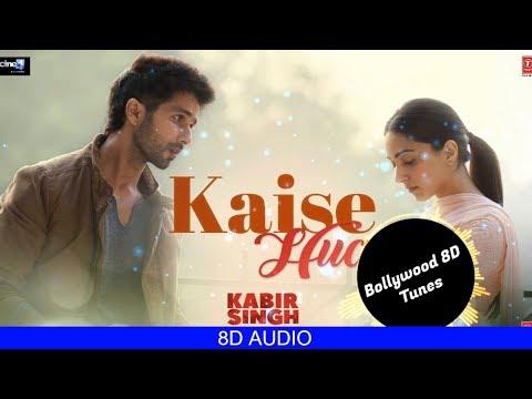 Kaise Hua [8D Song] | Kabir Singh | Use Headphones | Hindi 8D Music