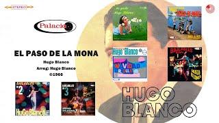 Hugo Blanco Y Su Conjunto - El Paso De La Mona ©1966