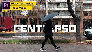 Premiere pro Tutorial : How to Place Text inside your video