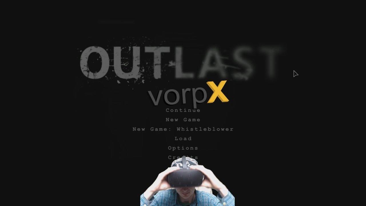 VorpX For Outlast (Settings/Guide) for Oculus Rift CV1 2017