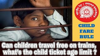 Can Children Travel Free on Trains, What's the Child Ticket age Limit ??