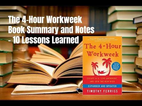 The 4 Hour Workweek Book Summary and Notes - 10 Lessons Learned