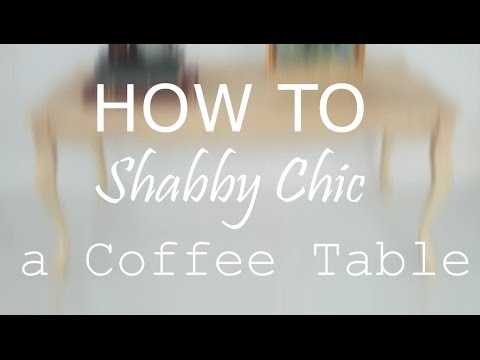 DIY: Vintage Shabby Chic Furniture - Painting a Coffee Table French Country