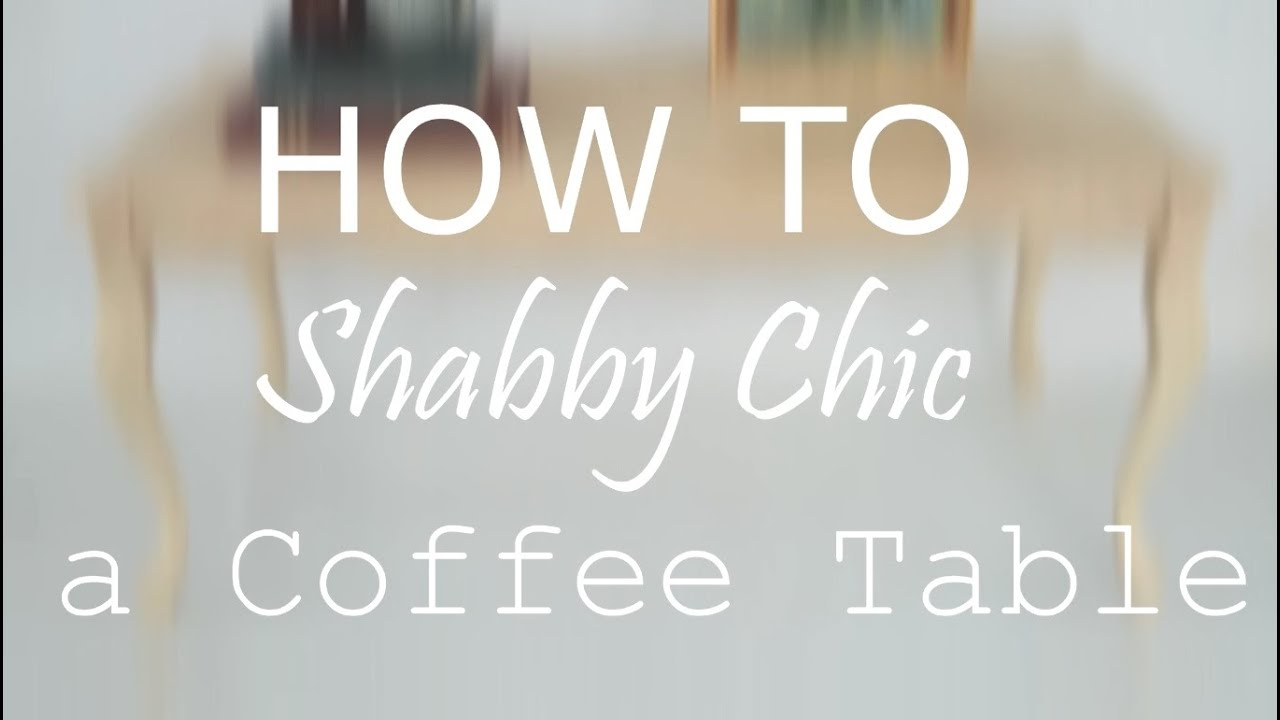 DIY: Vintage Shabby Chic Furniture   Painting A Coffee Table French Country    YouTube