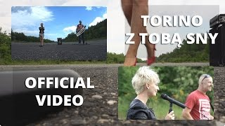 Torino - Z Tobą sny (Official Video)