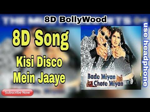 Kisi Disco Mein Jaaye - 8D Song | Chhote Miya Bade Miya | 8D BollyWood