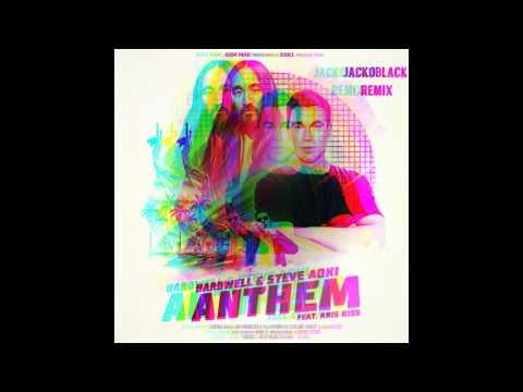 Hardwell & Steve Aoki Feat. Kriss Kiss - Anthem  (JackoBlack Remix)