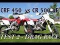 CRF450 vs CR500AF - Test 2 - Drag race
