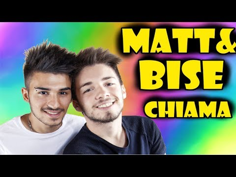 MATT & BISE CHIAMA ...