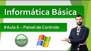 Curso Informática Básica - Aula 6/Parte1 - Painel de Controle (HD)