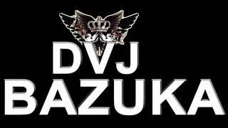 Dvj Bazuka - Wanna