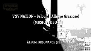 VNV NATION - Beloved (Allegro Grazioso)(MUSIC VIDEO)