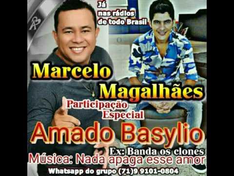 Marcelo Magalhães Nada apaga esse amor Part: Amado Basylio