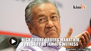 Video Dr M ordered to testify as Jamal's witness download MP3, 3GP, MP4, WEBM, AVI, FLV Januari 2018